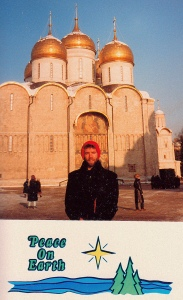 At the Kremlin, 1985. I thought it would be great kitsch to have the photo on those tacky Walgreens xmas cards. The sad thing was some of my friends thought I was trying to be poignant.